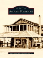 Around Fortescue by Betty Higbee