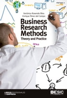 Business Research Methods. Theory and Practice by Verónica Rosendo Ríos