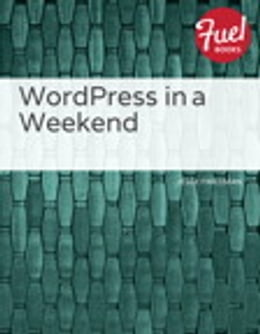 Book WordPress in a Weekend by Jesse Friedman