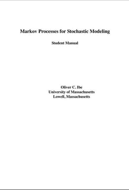 Book Student Solutions Manual for Markov Processes for Stochastic Modeling by Ibe, Oliver
