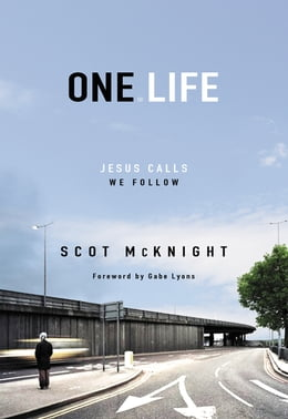 Book One.Life: Jesus Calls, We Follow by Scot McKnight
