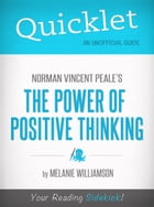 Quicklet on Norman Vincent Peale's The Power of Positive Thinking (Book Summary) by Joseph Taglieri