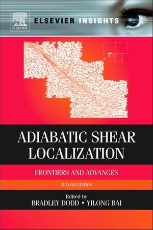 Adiabatic Shear Localization Frontiers and Advances