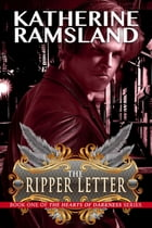 The Ripper Letter: Book One of The Hearts of Darkness Series by Katherine Ramsland