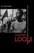 Thirteen Loops: Race, Violence, and the Last Lynching in America by B. J. Hollars
