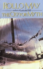 The Cry for Myth by Rollo May