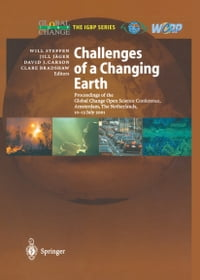 Challenges of a Changing Earth: Proceedings of the Global Change Open Science Conference, Amsterdam…