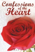 Confessions of the Heart by Canaa Lee