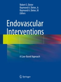 Endovascular Interventions: A Case-Based Approach