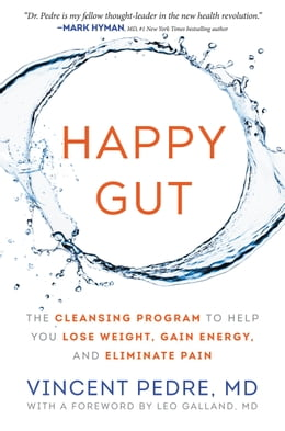 Book Happy Gut: The Cleansing Program to Help You Lose Weight, Gain Energy, and Eliminate Pain by Vincent Pedre