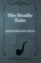 The Deadly Tube