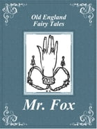 Mr. Fox by Old England Fairy Tales
