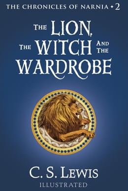 Book The Lion, the Witch and the Wardrobe (The Chronicles of Narnia, Book 2) by C. S. Lewis