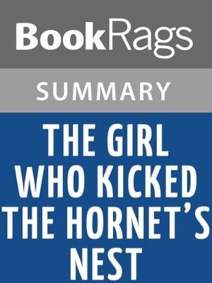 The Girl Who Kicked the Hornet's Nest by Stieg Larsson | Summary & Study Guide