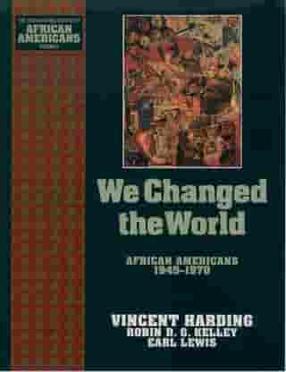 We Changed the World: African Americans 1945-1970 by Vincent Harding