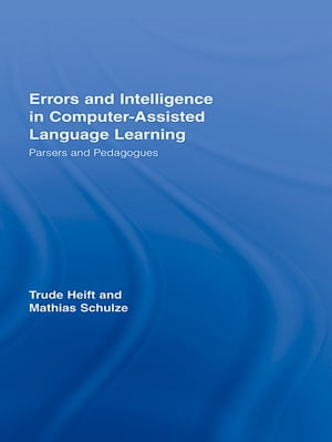 Errors and Intelligence in Computer-Assisted Language Learning Parsers and Pedagogues