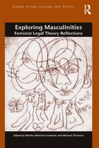 Exploring Masculinities: Feminist Legal Theory Reflections