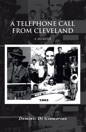 A Telephone Call from Cleveland: A Memoir