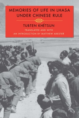 Book Memories of Life in Lhasa Under Chinese Rule by Tubten Khétsun