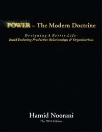 POWER – The Modern Doctrine: Build Enduring Productive Relationships & Organizations