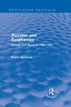 Puzzles and Epiphanies (Routledge Revivals): Essays and Reviews 1958-1961