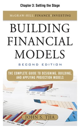 Book Building Financial Models, Chapter 3 - Setting the Stage by John Tjia