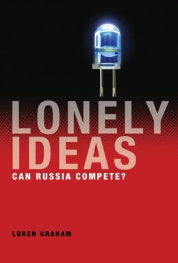 Book Lonely Ideas: Can Russia Compete? by Loren Graham