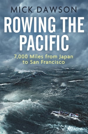 Rowing the Pacific 7,000 Miles from Japan to San Francisco