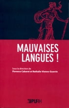 Mauvaises langues ! by Florence Cabaret