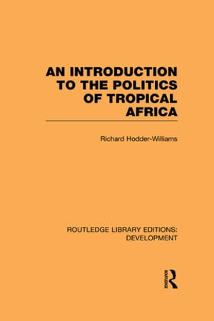 An Introduction to the Politics of Tropical Africa