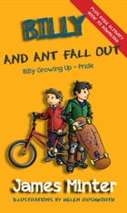 Billy And Ant Fall Out: Billy Growing Up, #2 by James Minter