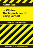 CliffsNotes on Wilde's The Importance of Being Earnest by Susan Van Kirk