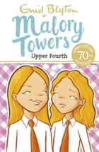 Malory Towers, 4: Upper Fourth at Malory Towers by Enid Blyton