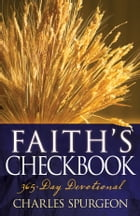 Faith's Checkbook: A 365 Day Devotional by Charles H. Spurgeon