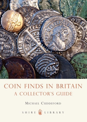 Coin Finds in Britain A Collector?s Guide