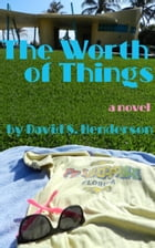 The Worth of Things by David S. Henderson