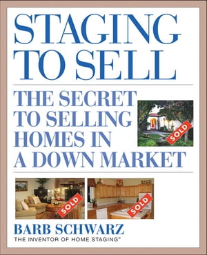 Staging to Sell The Secret to Selling Homes in a Down Market