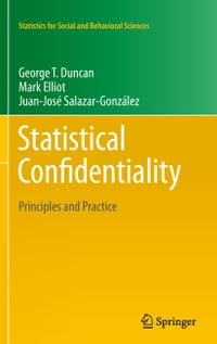 Statistical Confidentiality: Principles and Practice