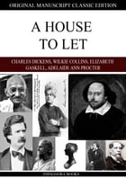 A HOUSE TO LET by Charles Dickens and Adelaide Ann Procter