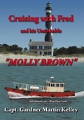 "Cruising with Fred and his Unsinkable ""MOLLY BROWN 17179f76-ebd1-4247-ab38-20753c7557fe"