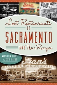 Lost Restaurants of Sacramento & Their Recipes