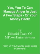 Yes, You To Can Manage Anger In Just A Few Steps - Or Your Money Back! by Editorial Team Of MPowerUniversity.com
