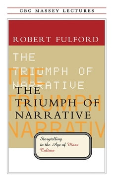 The Triumph of Narrative: Storytelling in the Age of Mass Culture: Storytelling in the Age of Mass…