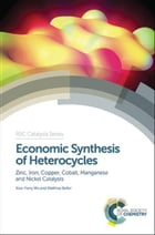 Economic Synthesis of Heterocycles: Zinc, Iron, Copper, Cobalt, Manganese and Nickel Catalysts