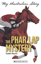 The Phar Lap Mystery by Sophie Masson