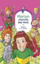 Marion cherche des amis by Jean-Philippe Chabot