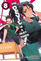 The Devil Is a Part-Timer!, Vol. 8 (manga) by Satoshi Wagahara