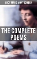 9788027231393 - Lucy Maud Montgomery: The Complete Poems of Lucy Maud Montgomery - Kniha