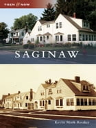 Saginaw by Kevin Mark Rooker