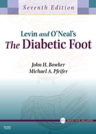 Levin and O'Neal's The Diabetic Foot with CD-ROM E-Book by John H. Bowker, MD